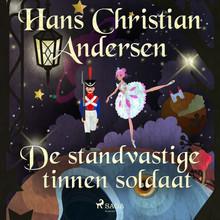 Hans Christian Andersen De standvastige tinnen soldaat