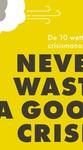 Meer info over Never waste a good crisis bij Luisterrijk.nl