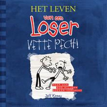 Jeff Kinney Het leven van een Loser 2 - Vette pech! - Voorgelezen door Job Schuring