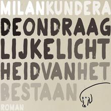 Milan Kundera De ondraaglijke lichtheid van het bestaan