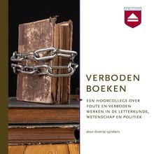 Frans van Lunteren Verboden boeken - Een hoorcollege over foute en verboden werken in de letterkunde, wetenschap en politiek