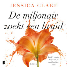 Jessica Clare De miljonair zoekt een bruid - Deel 3 van de Miljonairs en bruidsmeisjes-serie
