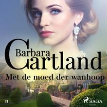 Barbara Cartland Met de moed der wanhoop