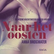 Anna Bridgwater Naar het oosten - de intieme bekentenissen van een vrouw 6 - erotisch verhaal