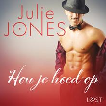 Julie Jones Hou je hoed op - erotisch verhaal