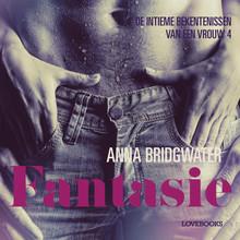 Anna Bridgwater Fantasie - de intieme bekentenissen van een vrouw 4 - erotisch verhaal
