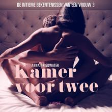 Anna Bridgwater Kamer voor twee - de intieme bekentenissen van een vrouw 3 - erotisch verhaal