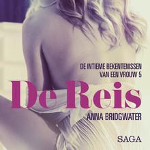 Anna Bridgwater De Reis - de intieme bekentenissen van een vrouw 5 - erotisch verhaal