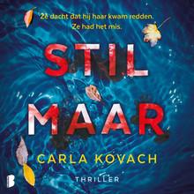 Carla Kovach Stil maar - Ze dacht dat hij haar kwam redden. Ze had het mis.