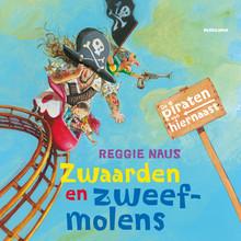Reggie Naus De piraten van hiernaast: Zwaarden en zweefmolens