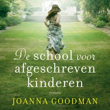 Joanna Goodman De school voor afgeschreven kinderen