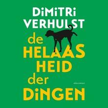 Dimitri Verhulst De helaasheid der dingen - Vlaamstalig