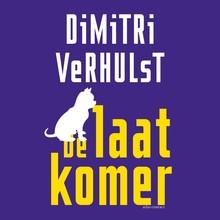 Dimitri Verhulst De laatkomer - Nederlandstalig