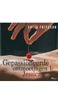 Sofia Fritzson Gepassioneerde ontmoetingen 1: Jessica - erotisch verhaal