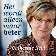 Catherine Keyl Het wordt alleen maar beter