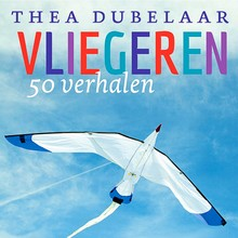 Thea Dubelaar Vliegeren - 50 voorleesverhalen