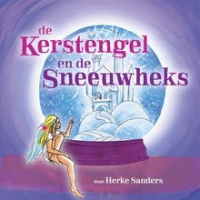 Herke Sanders De Kerstengel en de Sneeuwheks