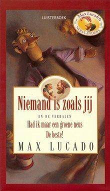Max Lucado Niemand is zoals jij - en de verhalen Had ik maar een groene neus, De beste! (serie: Max Lucado's Nerflanders)