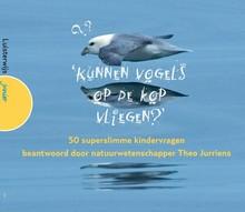 Theo Jurriens Kunnen vogels op de kop vliegen? - 50 superslimme kindervragen