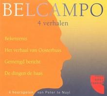 Belcampo 4 verhalen - Bekentenis, Het verhaal van Oosterhuis, Gemengd bericht, De dingen de baas - 4 hoorpelen van Peter te Nuyl