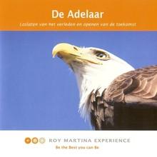 Roy Martina De Adelaar - Loslaten van het verleden en openen van de toekomst