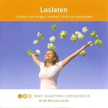 Roy Martina Loslaten - Loslaten van zorgen, verdriet, stress en spanningen