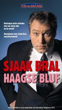 Sjaak Bral Haagse bluf - Oerhaagse korte verhalen met een frisse kijk op de wereld