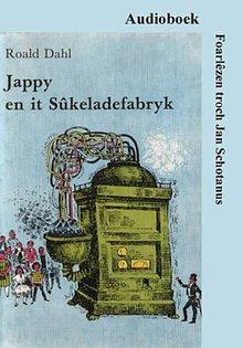 Roald Dahl Jappy en it sûkeladefabryk - Oersetten troch Jan Schotanus