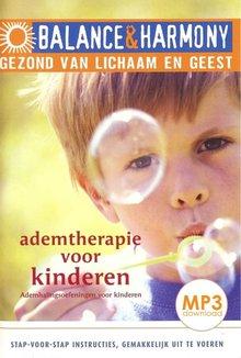 Elisabeth Hoogduin Ademtherapie voor kinderen - Ademhalingsoefeningen voor kinderen - Balance & Harmony - Gezond van lichaam en geest (serie)