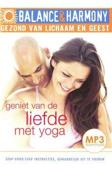 Fred van Beek Geniet van de liefde met yoga - Balance & Harmony - Gezond van lichaam en geest (serie)