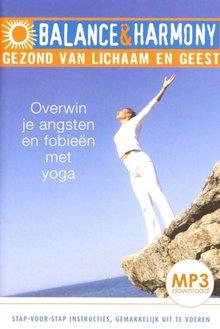 Fred van Beek Overwin je angsten en fobieën met yoga - Balance & Harmony - Gezond van lichaam en geest (serie)