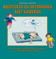 Monika Schneider Mediteren en ontspannen met kinderen - Stilte-oefeningen - geleide meditaties - visualisaties voor kinderen van 5 - 10 jaar