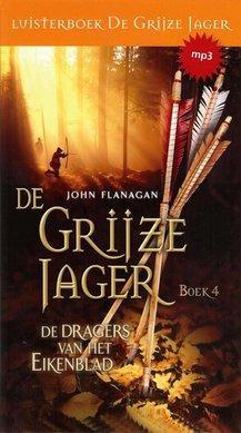 John Flanagan De Grijze Jager Boek 4 - De dragers van het Eikenblad