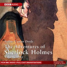 Arthur Conan Doyle The Adventures of Sherlock Holmes, Volume One - Dramatisation