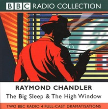 Raymond Chandler The Big Sleep & The High Window - Dramatisation
