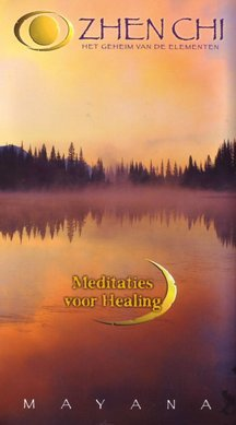 Mayana Zhen Chi - Meditaties voor healing - Het geheim van de elementen