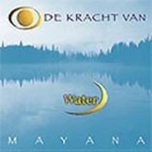 Mayana Zhen Chi - De kracht van Water - Het geheim van de elementen