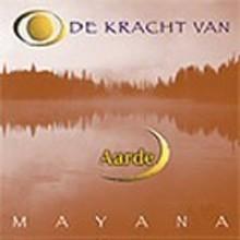 Mayana Zhen Chi - De kracht van Aarde - Het geheim van de elementen