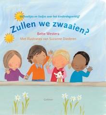 Bette Westera Zullen we zwaaien? - Verhaaltjes en liedjes over het kinderdagverblijf