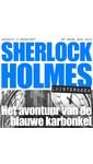 Meer info over Arthur Conan Doyle Sherlock Holmes - Het avontuur van de blauwe karbonkel bij Luisterrijk.nl