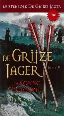 John Flanagan De Grijze Jager Boek 8 - De koning van Clonmel