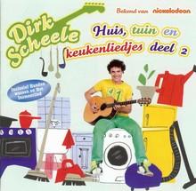 Dirk Scheele Huis, tuin en keukenliedjes deel 2 - Inclusief Handen wassen en Het Insmeerlied