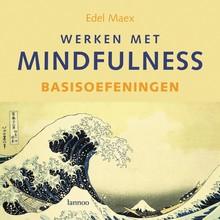 Edel Maex Werken met mindfulness - basisoefeningen