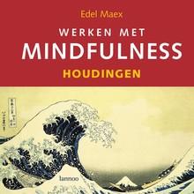 Edel Maex Werken met mindfulness - houdingen