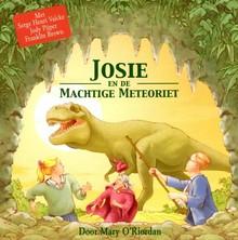 Mary O'Riordan Josie en de Machtige Meteoriet