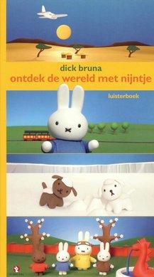 Dick Bruna Ontdek de wereld met Nijntje