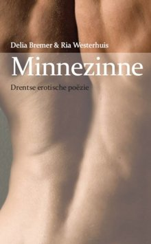 Ria Westerhuis Minnezinne - Drentse erotische poëzie
