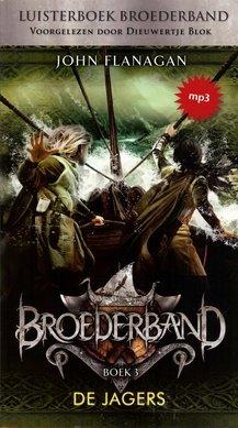 John Flanagan Broederband Boek 3 - De Jagers - Voorgelezen door Dieuwertje Blok