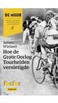 Meer info over Jeroen Wielaert Hoe de Grote Oorlog Tourhelden vernietigde bij Luisterrijk.nl