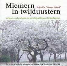 """Derk Sibolt Hovinga Miemern in twijduustern - Liedjes uit het """"Grunneger Zangbouk"""" gezongen door Eppe Bodde met pianobegeleiding door Mineke Potgieser"""